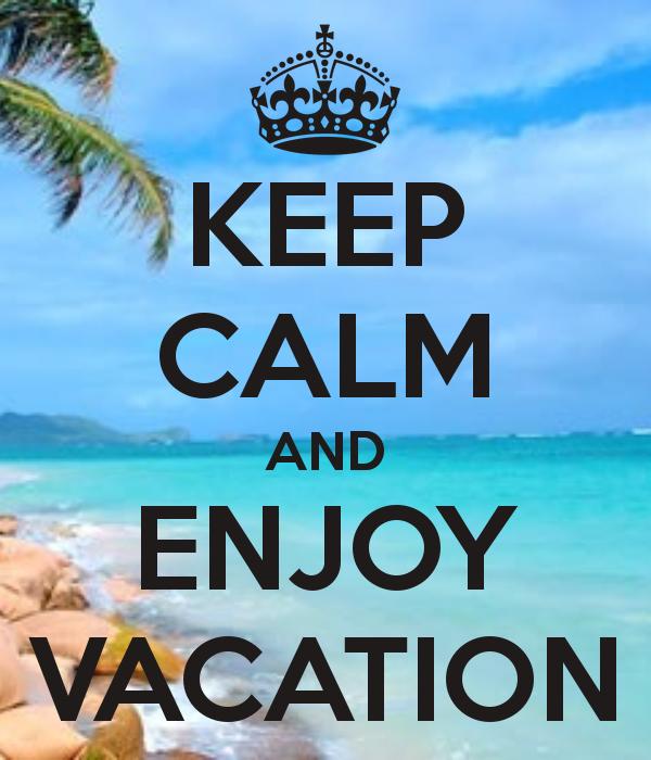 Keep Calm And Enjoy Vacation 24